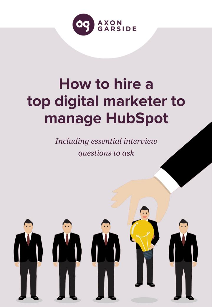 how to hire a top digital marketer to manage hubspot final