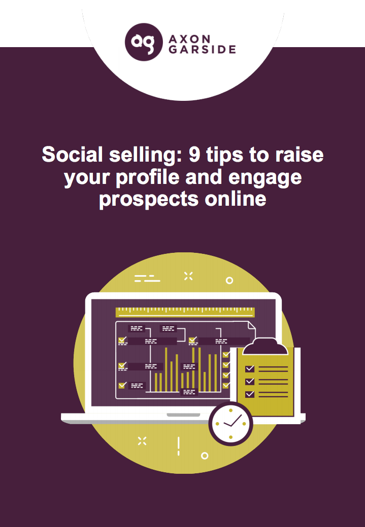 Social selling: 9 tips to raise your profile and engage prospects online