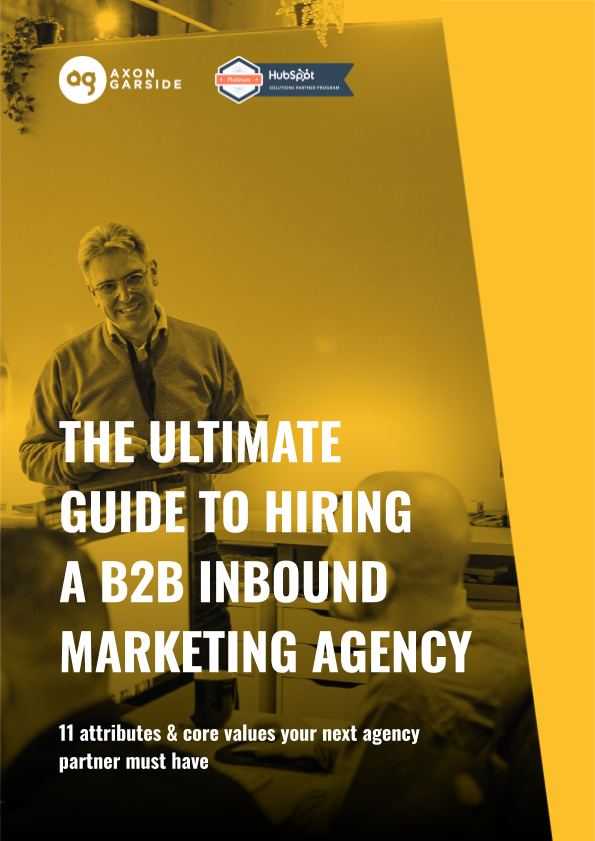 2020 - 06 - Axon Garside - The ultimate guide to hiring an inbound agency