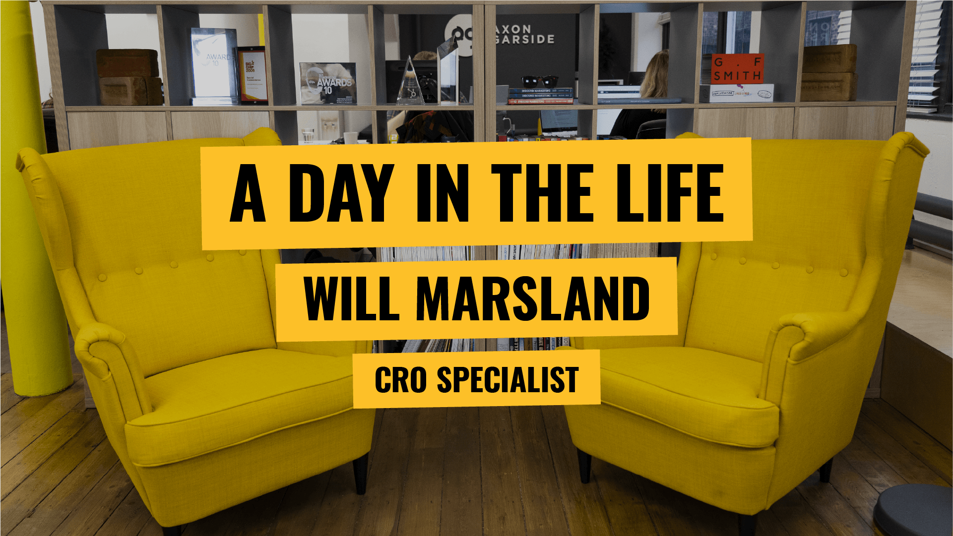 [Video] A day in the life - CRO Specialist - Will Marsland